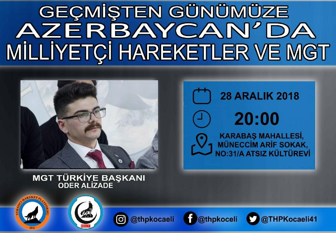 """MGT Türkiye Başkanı Oder Alizâde'nin konuşmacı olarak katılacağı """"Geçmişten Günümüze Azerbaycan'da Milliyetçi Hareketler ve MGT"""" başlıklı konferans"""