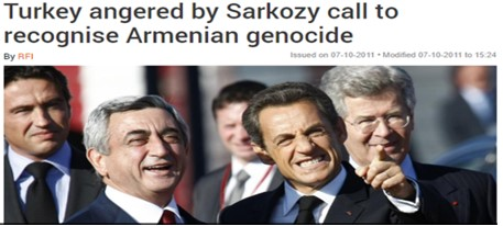 Kaynak: http://en.rfi.fr/europe/20111007-turkey-angered-sarkozy-call-recognise-armenian-genocide