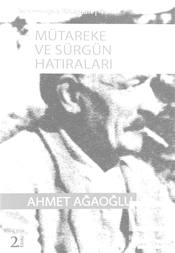 Ağaoğlu Ahmet'in mütareke ve sürgün hatıraları