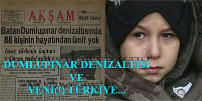 """DUMLUPINAR DENİZALTISI VE """"YENİ(!) TÜRKİYE"""""""