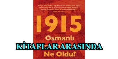 1915 OSMANLI ERMENİLERİNE NE OLDU?