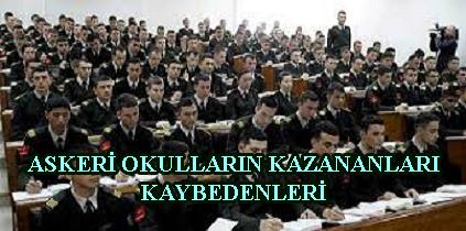 ASKERİ OKULLARIN KAZANANLARI KAYBEDENLERİ