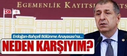Erdoğan-Bahçeli Bölünme Anayasasına Neden Karşıyım?