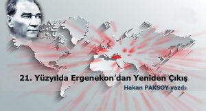 21. Yüzyılda Ergenekon'dan Yeniden Çıkış