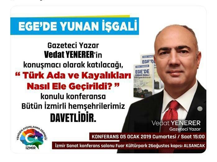 """Gazeteci-yazar Vedat Yenerer'in konuşmacı olarak katılacağı """"Türk Ada ve Kayalıkları Nasıl Ele Geçirildi?"""" konulu konferans."""