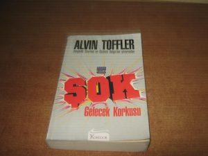 Alvin Toffler Şok/Gelecek Korkusu adlı eseri üzerine