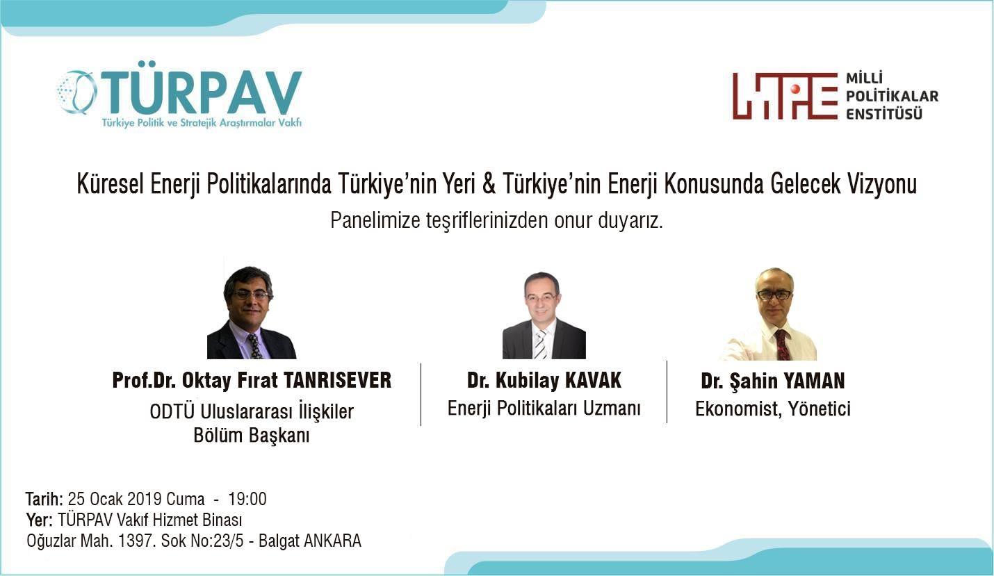 """""""Küresel Enerji Politikalarında Türkiye'nin Yeri ve Türkiye'nin Enerji Konusunda Gelecek Vizyonu"""" konulu panel"""
