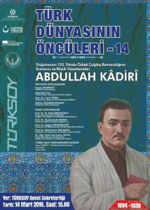 Türk Dünyasının Öncüleri-14: Doğumunun 125. Yılında Özbek Çağdaş Romancılığının Kurucusu ve Büyük Yazarlarından Abdullah Kâdirî