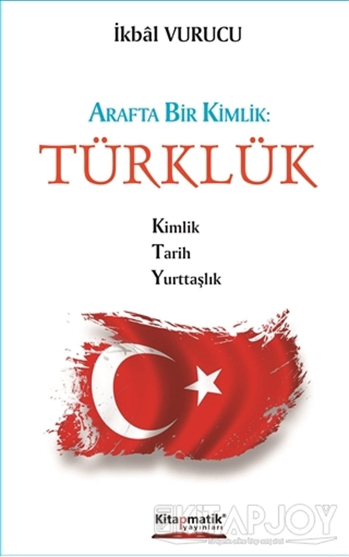 Arafta Bir Kimlik: Türklük İkbâl Vurucu