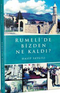 Rumeli'de yön arayanlara pusula-Rumeli'de Bizden Ne Kaldı