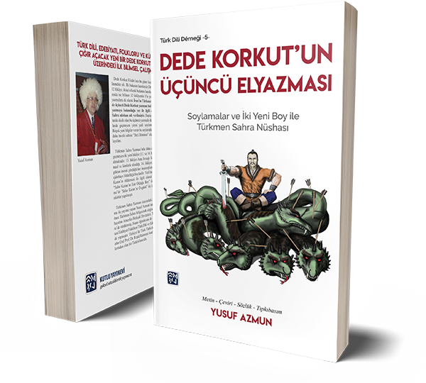 Dede Korkut'un Üçüncü Elyazması (Soylamalar ve İki Yeni Boy ile Türkmen Sahra Nüshası) – Yusuf Azmun