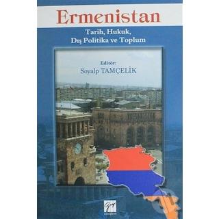 Ermenistan; Tarih, Hukuk, Dış Politika ve Toplum - Soyalp Tamçelik
