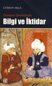 Osmanlı Devleti'nde Bilgi ve İktidar