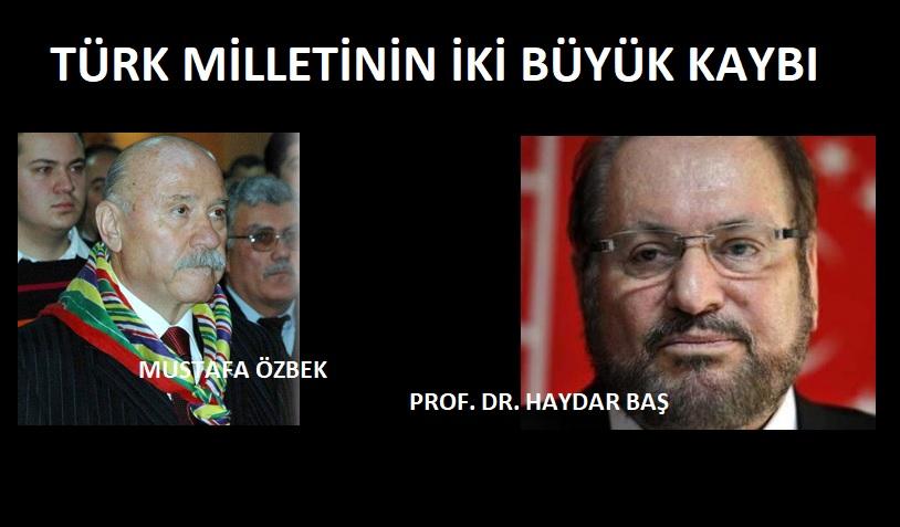 Mustafa Özbek ve Haydar Baş vefat etti