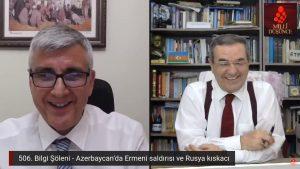 506. Bilgi Şöleni – Azerbaycan'da Ermeni saldırısı ve Rusya kıskacı