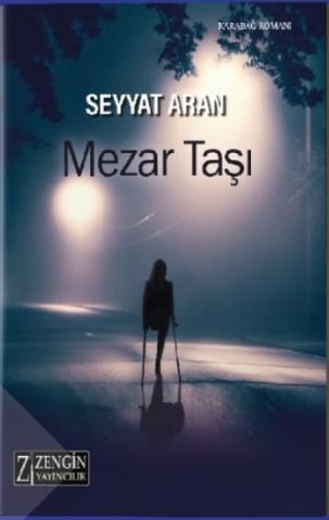 """Karabağ gerçeklerini konu alan """"Mezar Taşı"""" romanı Türkiye'de yayımlandı"""