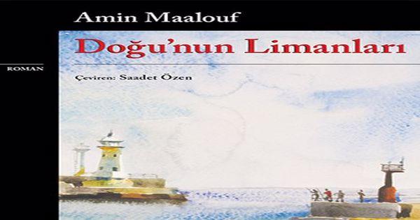 Doğu'nun Limanları ve Amin Maalouf