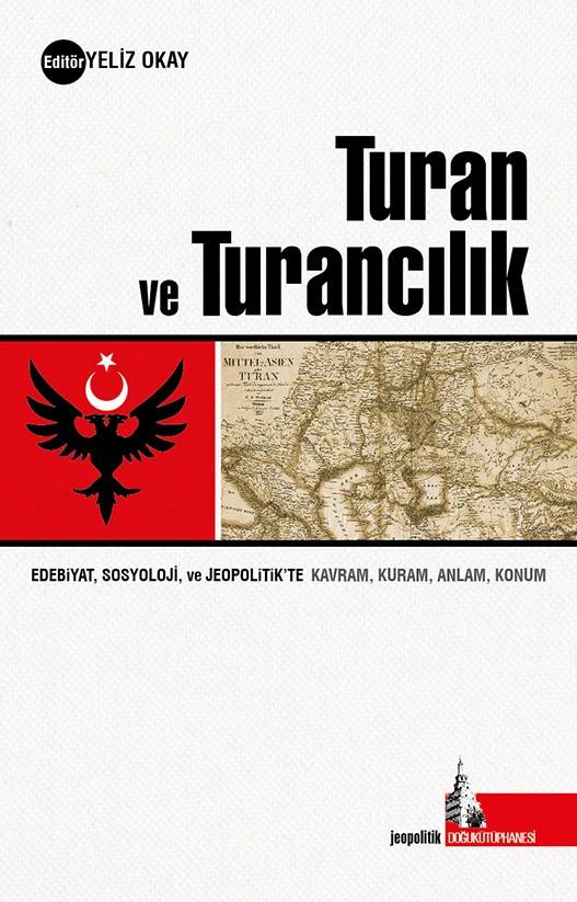 Turan ve Turancılık, Editör; Yeliz Okay