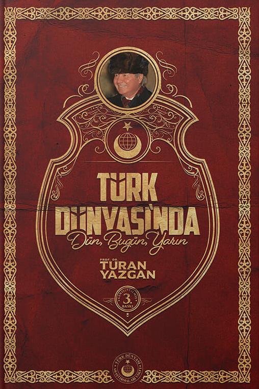 Türk Dünyası'nda dün, bugün, yarın