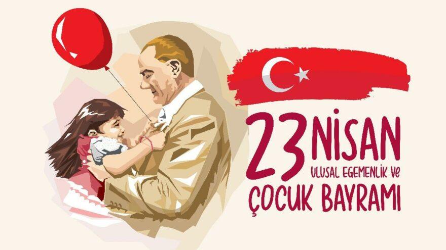 23 Nisan Ulusal Egemenlik ve Çocuk Bayramı'nız kutlu olsun!