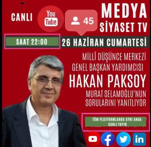 Hakan Paksoy Medya Siyaset TV'ye Konuk Olacak