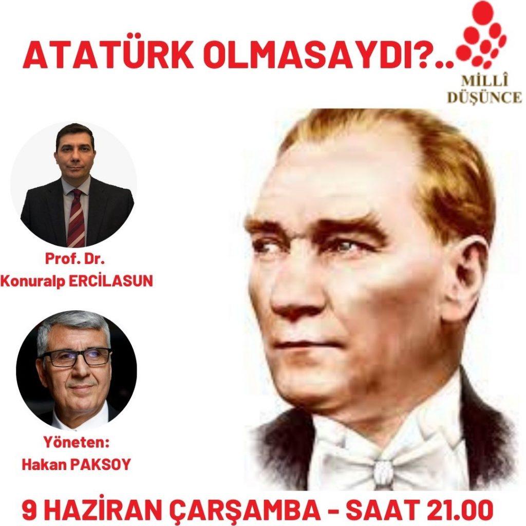 Atatürk Olmasaydı?..