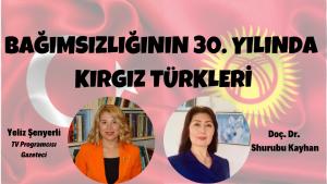 Bağımsızlığının 30'uncu Yılında Kırgız Türkleri