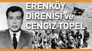 1964 Erenköy Direnişi ve Şehit Pilot Yüzbaşı Cengiz Topel