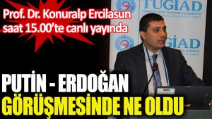 Prof. Dr. Konuralp Ercilasun Rusya-Türkiye ilişkilerini değerlendiriyor